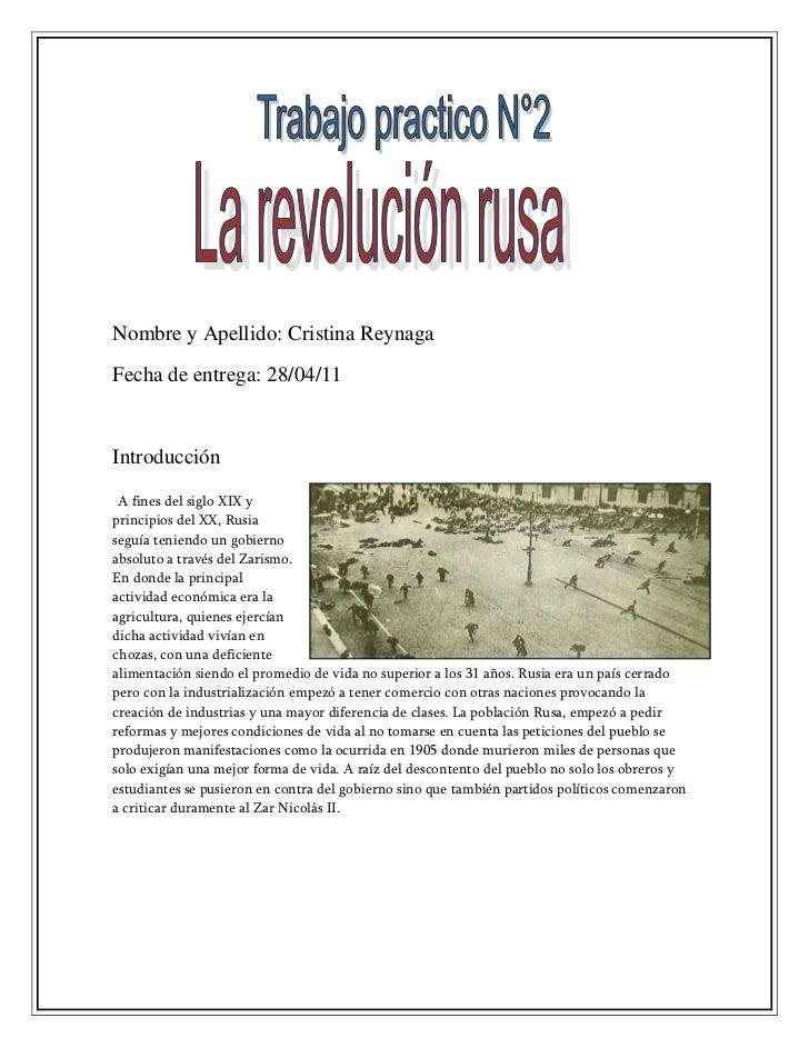 Nombre y Apellido: Cristina ReynagaFecha de entrega: 28/04/11Introducción A fines del siglo XIX yprincipios del XX, Rusias...