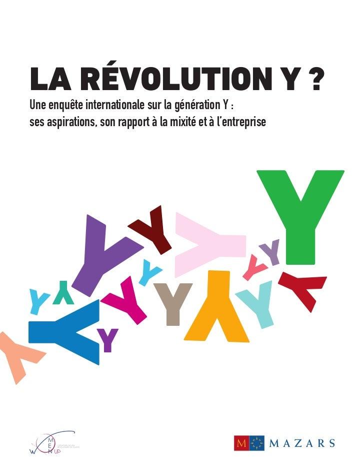 LA RÉVOLUTION Y ?Une enquête internationale sur la génération Y :ses aspirations, son rapport à la mixité et à l'entrepris...