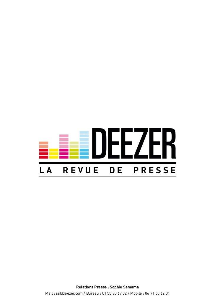 LA        REVUE                     DE            PRESSE                 Relations Presse : Sophie SamamaMail : ss@deezer....