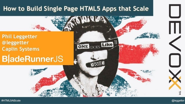 @leggetter#HTML5AtScale How to Build Single Page HTML5 Apps that Scale Phil Leggetter @leggetter Caplin Systems