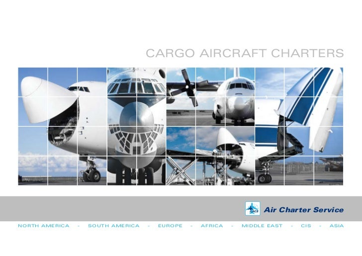 CARGO AIRCRAFT CHARTERS                                                                       Air Charter ServiceNORTH AME...
