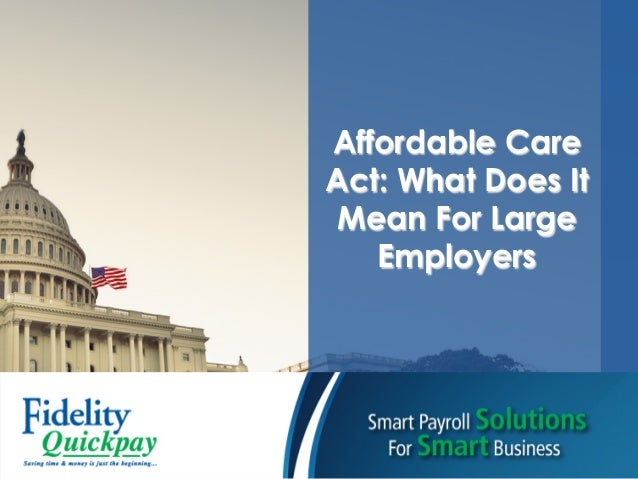 Affordable CareAct: What Does ItMean For LargeEmployers
