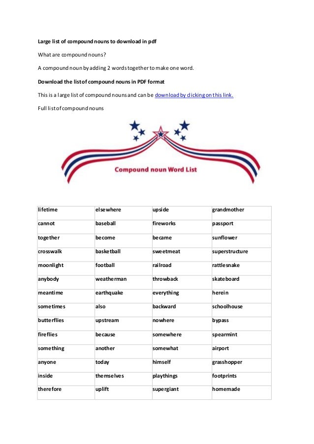 Large list of compoundnouns to download in pdf What are compoundnouns? A compoundnounbyadding 2 wordstogethertomake one wo...