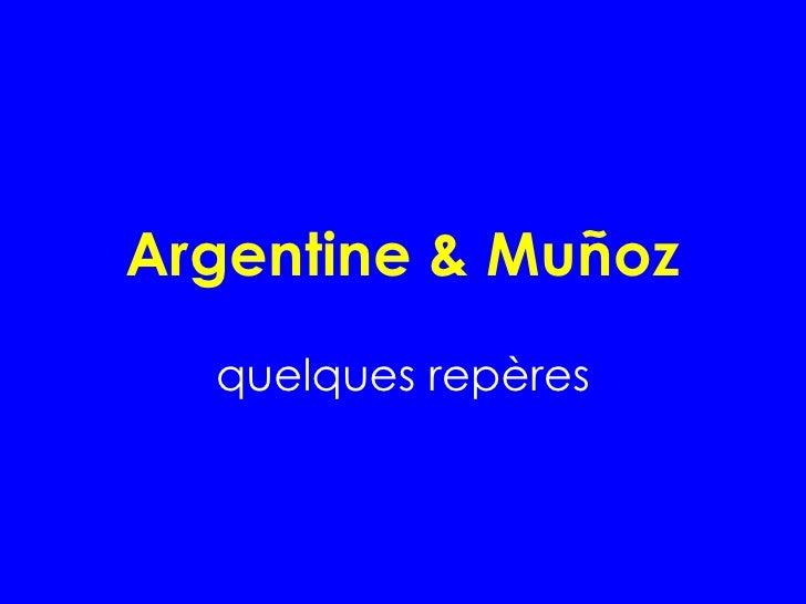 Argentine & Mu ñ oz quelques repères