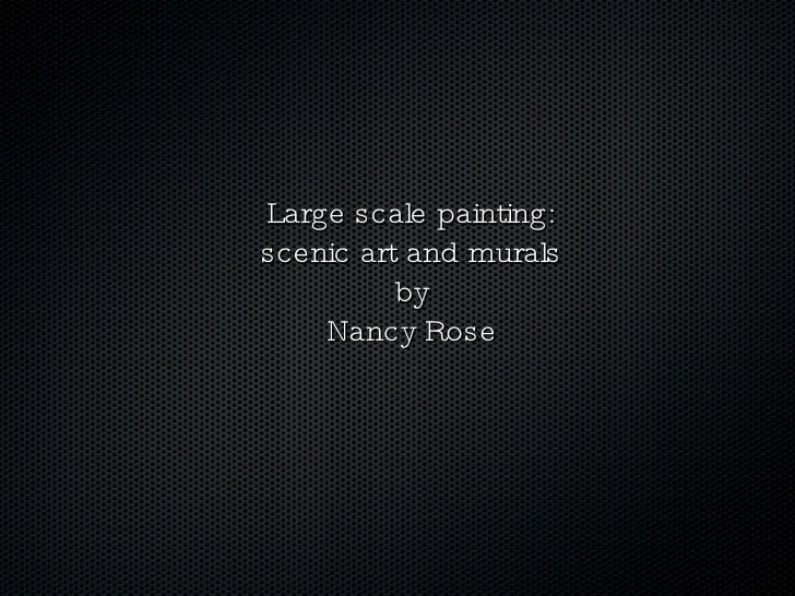 Large scale painting: scenic art and murals by Nancy Rose