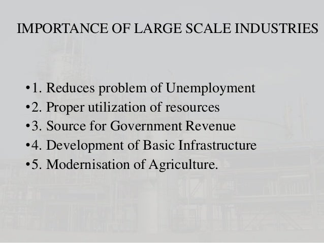 Here is your brief note on Large Scale Industries