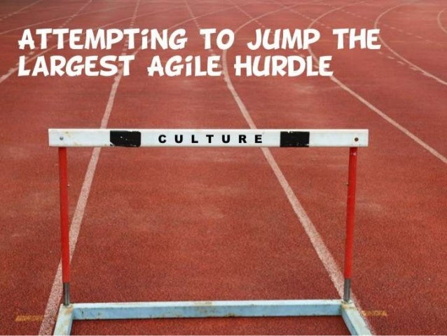 Attempting to Jump the Largest Agile Hurdle