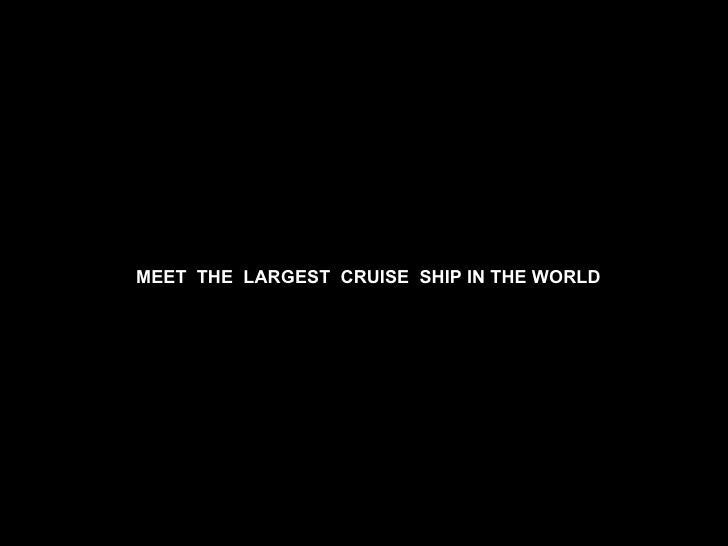 MEET  THE  LARGEST  CRUISE  SHIP IN THE WORLD