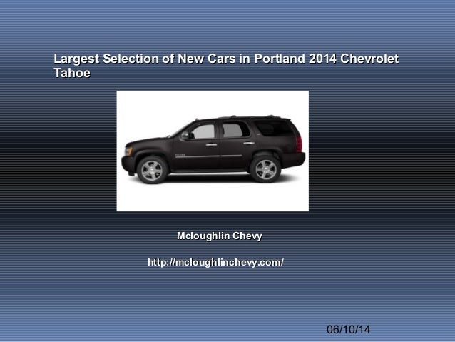 West Herr Chevy Hamburg >> Largest selection of new cars in portland 2014 chevrolet tahoe