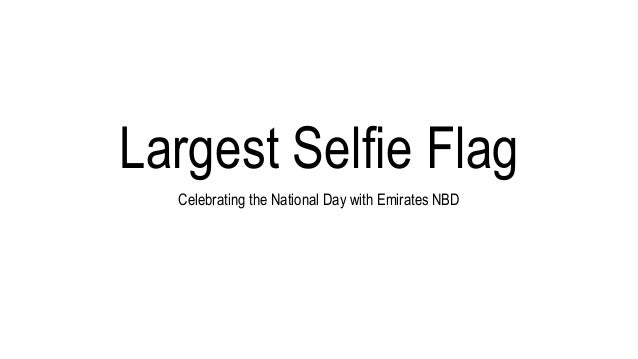 Largest Selfie Flag Celebrating the National Day with Emirates NBD