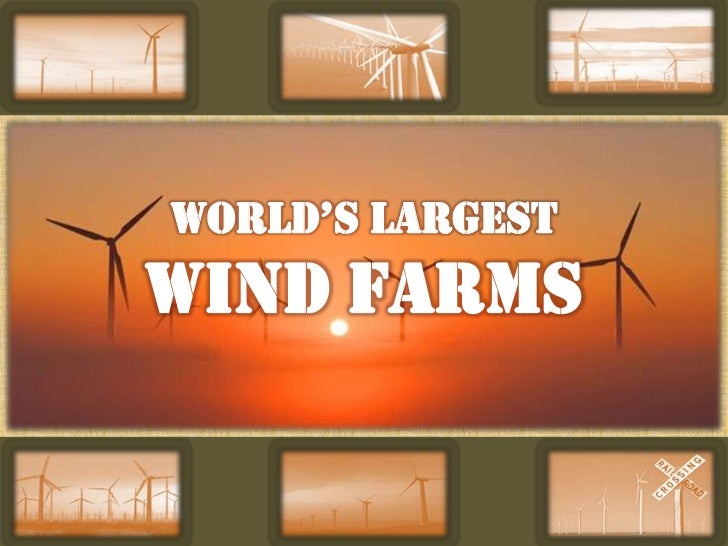 World's Largest <br />WIND FARMS<br />