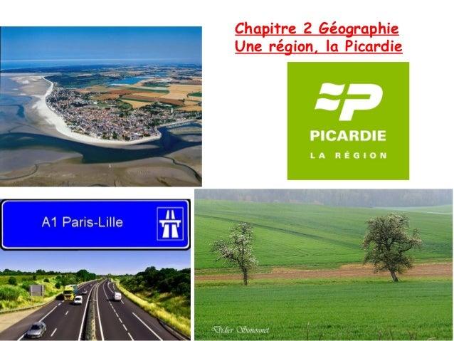 Chapitre 2 GéographieUne région, la Picardie