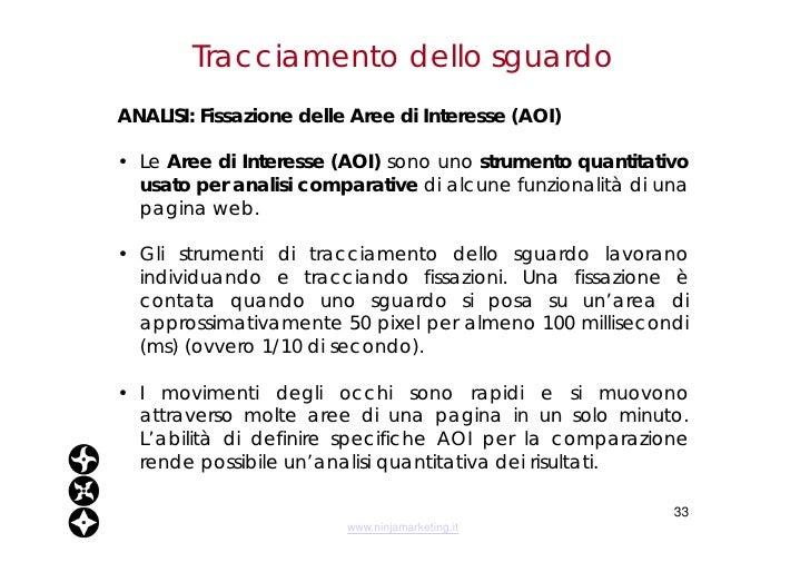 Tracciamento dello sguardo <ul><li>ANALISI: Fissazione delle Aree di Interesse (AOI) </li></ul><ul><li>Le  Aree di Interes...