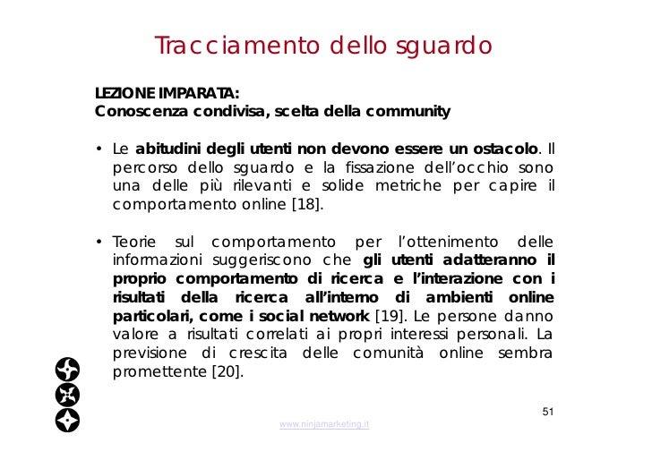 Tracciamento dello sguardo <ul><li>LEZIONE IMPARATA:  </li></ul><ul><li>Conoscenza condivisa, scelta della community </li>...