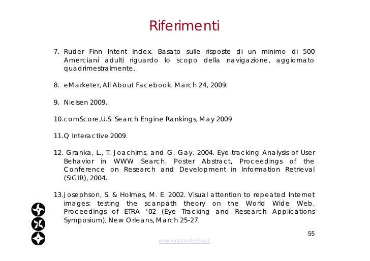 Riferimenti <ul><li>7. Ruder Finn Intent Index. Basato sulle risposte di un minimo di 500 Amerciani adulti riguardo lo sco...