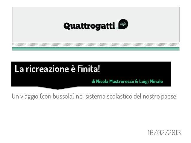 La ricreazione è finita!                               di Nicola Mastrorocco & Luigi MinaleUn viaggio (con bussola) nel si...