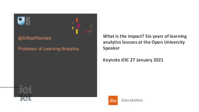 @DrBartRienties Professor of Learning Analytics What is the impact? Six years of learning analytics lessons at the Open Un...