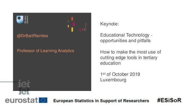 @DrBartRienties Professor of Learning Analytics Keynote: Educational Technology - opportunities and pitfalls How to make t...