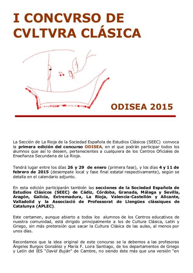 I CONCVRSO DE  CVLTVRA CLÁSICA  ODISEA 2015  La Sección de La Rioja de la Sociedad Española de Estudios Clásicos (SEEC) co...