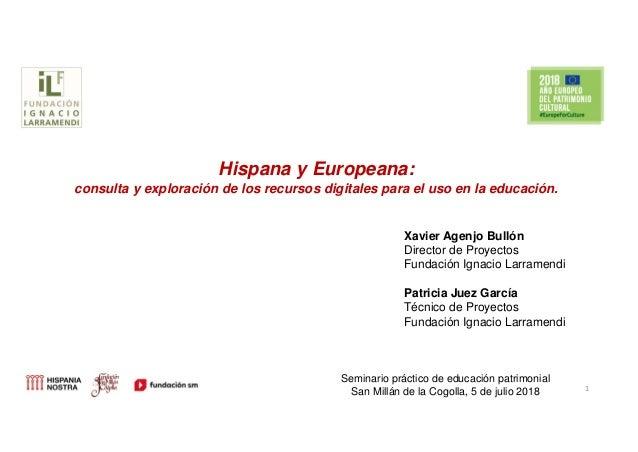 Hispana y Europeana: consulta y exploración de los recursos digitales para el uso en la educación. Seminario práctico de e...