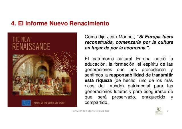 """Como dijo Jean Monnet, """"Si Europa fuera reconstruida, comenzaría por la cultura en lugar de por la economía """". El patrimon..."""