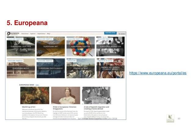 5. Europeana https://www.europeana.eu/portal/es SanMillándelaCogolla,5dejulio2018 10