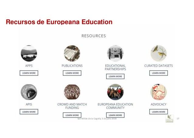 Recursos de Europeana Education SanMillándelaCogolla,5dejulio2018 17