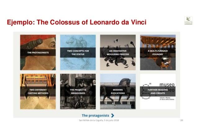 Ejemplo: The Colossus of Leonardo da Vinci SanMillándelaCogolla,5dejulio2018 28