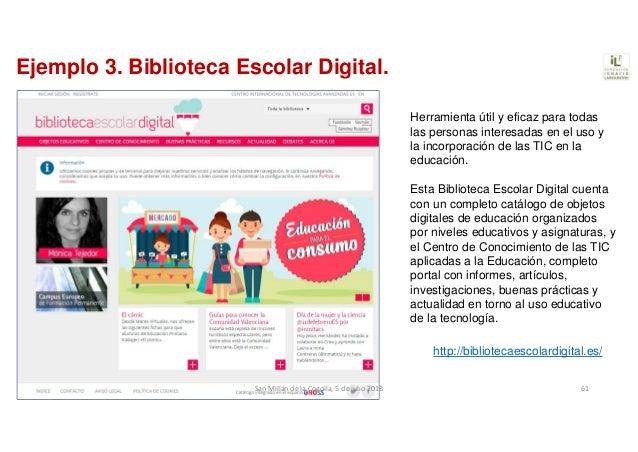Ejemplo 3. Biblioteca Escolar Digital. Herramienta útil y eficaz para todas las personas interesadas en el uso y la incorp...