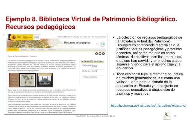 • La colección de recursos pedagógicos de la Biblioteca Virtual del Patrimonio Bibliográfico comprende materiales que just...