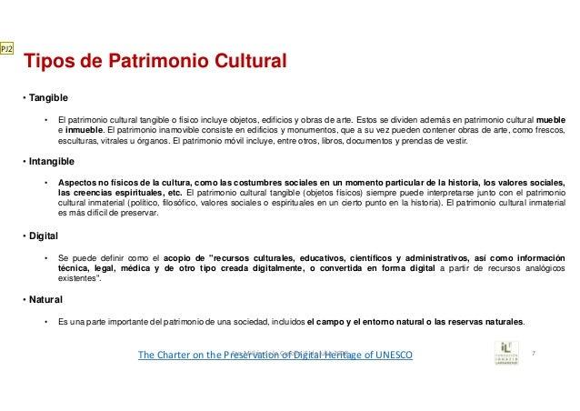 Tipos de Patrimonio Cultural • Tangible • El patrimonio cultural tangible o físico incluye objetos, edificios y obras de a...