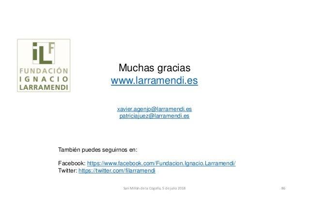 Muchas gracias www.larramendi.es xavier.agenjo@larramendi.es patriciajuez@larramendi.es También puedes seguirnos en: Faceb...