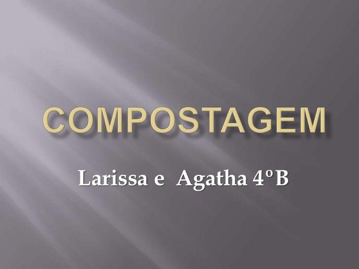 Larissa e Agatha 4ºB