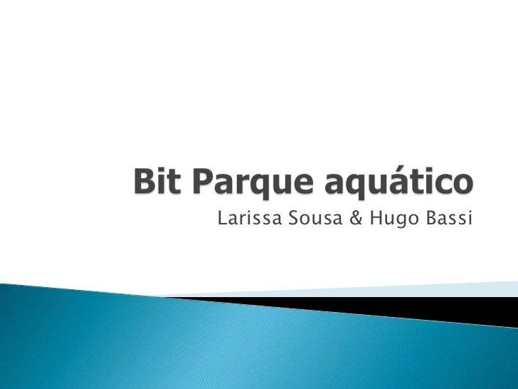 Larissa Sousa & Hugo Bassi