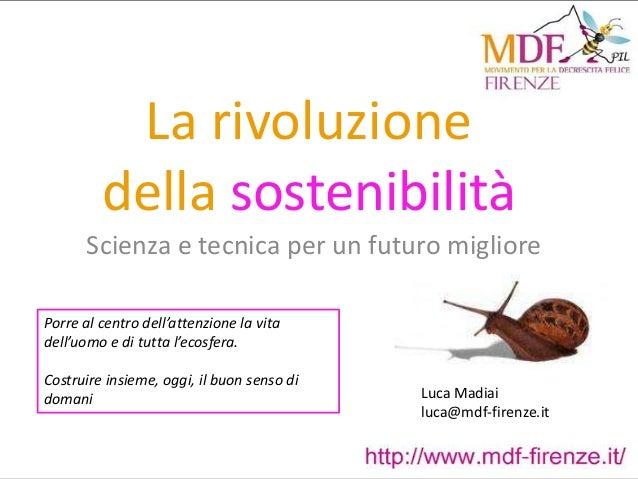 La rivoluzione         della sostenibilità       Scienza e tecnica per un futuro migliorePorre al centro dell'attenzione l...
