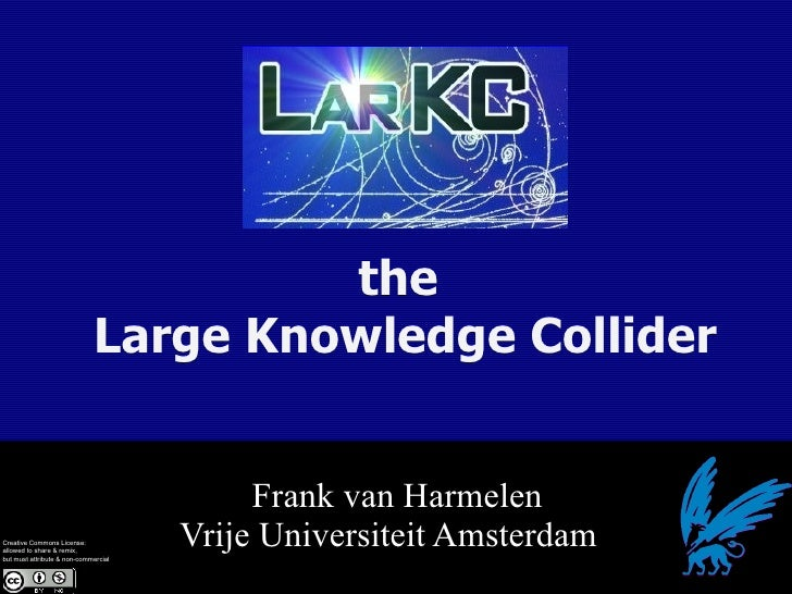 the                              Large Knowledge Collider                                              Frank van Harmelen ...