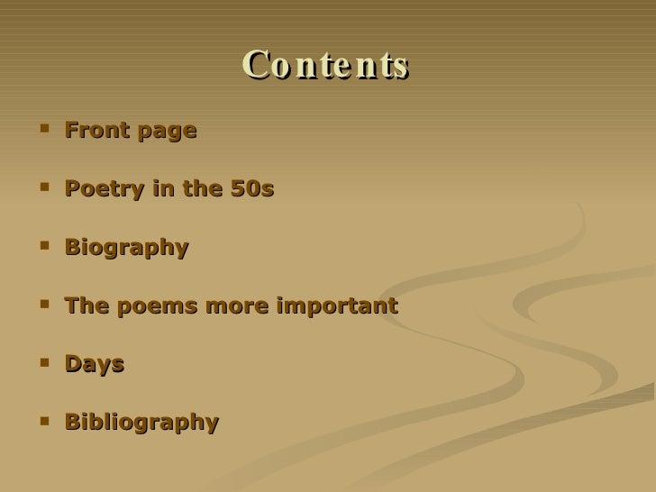 Contents <ul><li>Front page </li></ul><ul><li>Poetry in the 50s </li></ul><ul><li>Biography </li></ul><ul><li>The poems mo...