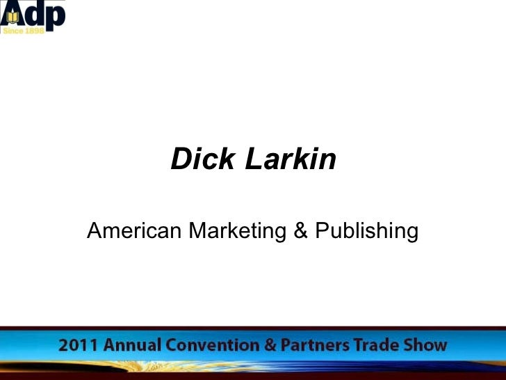 Dick Larkin American Marketing & Publishing
