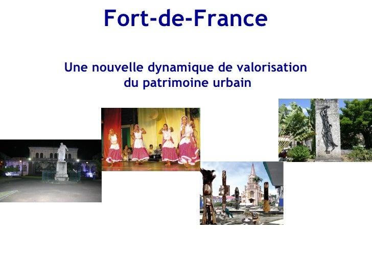 Fort-de-FranceUne nouvelle dynamique de valorisation        du patrimoine urbain