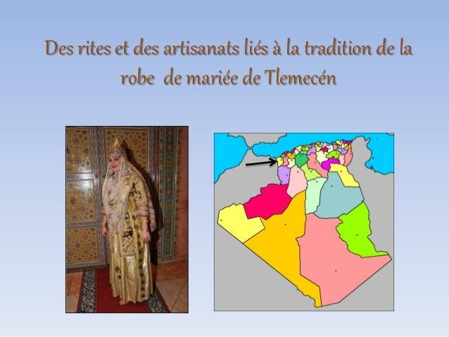 Des rites et des artisanats liés à la tradition de la robe de mariée de Tlemecén