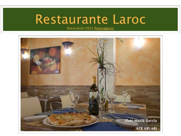 Restaurante Laroc    Decoración 2011 Pinturadecor