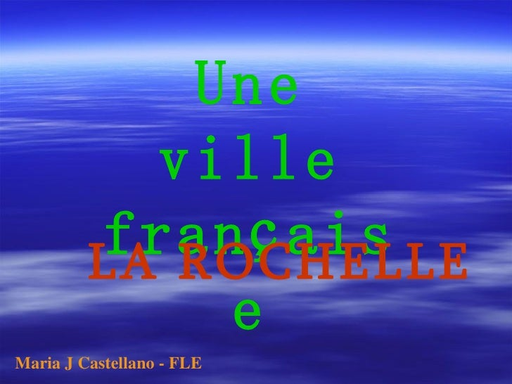Une ville française LA ROCHELLE Maria J Castellano - FLE