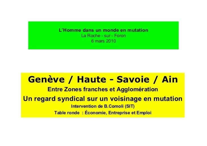 L'Homme dans un monde en mutation                     La Roche - sur - Foron                         6 mars 2010 Genève / ...