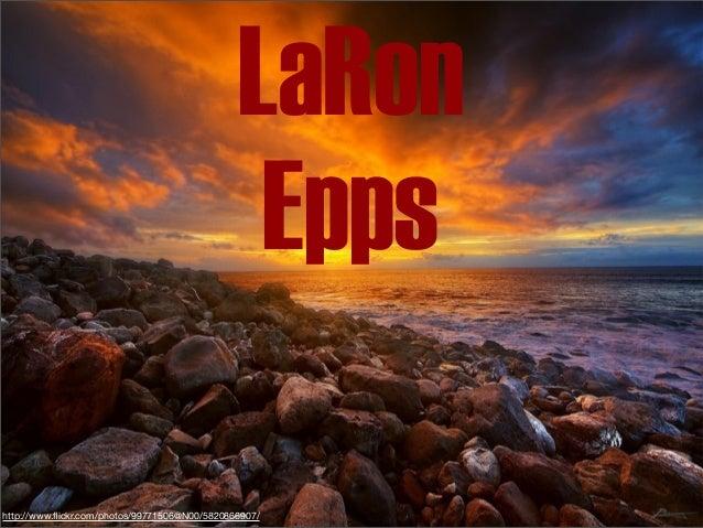 LaRon Epps http://www.flickr.com/photos/99771506@N00/5820866907/