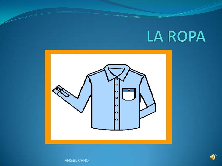 LA ROPA<br />ÁNGEL CANO<br />