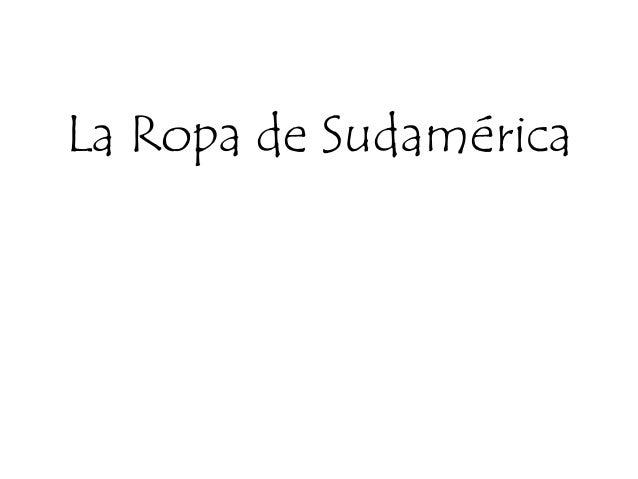 La Ropa de Sudamérica