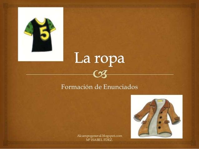 Formación de Enunciados  Alcampogeneral.blogspot.com Mª ISABEL FDEZ.