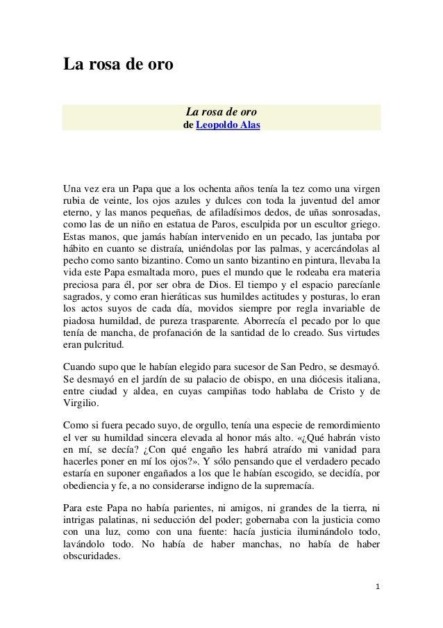 La rosa de oro La rosa de oro de Leopoldo Alas  Una vez era un Papa que a los ochenta años tenía la tez como una virgen ru...