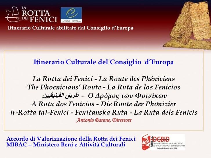 Itinerario Culturale abilitato dal Consiglio d'Europa          Itinerario Culturale del Consiglio d'Europa        La Rotta...