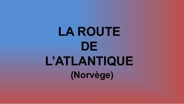 LA ROUTE DE L'ATLANTIQUE (Norvège)